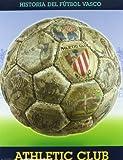 Athletic Club - Historia Del Futbol Vasco