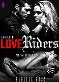 Love Riders [Livre 2]: (New Romance)