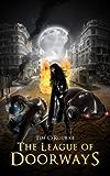 The League of Doorways (A Book of Vampires, Werewolves & Black Magic) (The Doorways Saga 2)