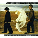 Angels Hide Their Faces - Dawn Upshaw Sings Bach and Purcell