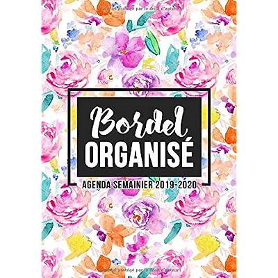 Bordel organisé | agenda semainier 2019-2020: Du 1er juillet 2019 au 30 juin 2020 : aperçu hebdomadaire et mensuel, journal, planificateur & organiseur : Aquarelle Pastel 6846