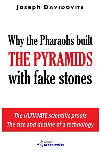 Why the Pharaohs Built the Pyramids with Fake Stones par Joseph Davidovits