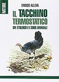 Scarica Libro Il tacchino termostatico Un etologo e i suoi animali (PDF,EPUB,MOBI) Online Italiano Gratis