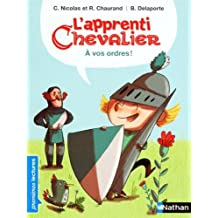 L'apprenti chevalier, À vos ordres ! - Premières Lectures CP Niveau 3 - Dès 6 ans (1)