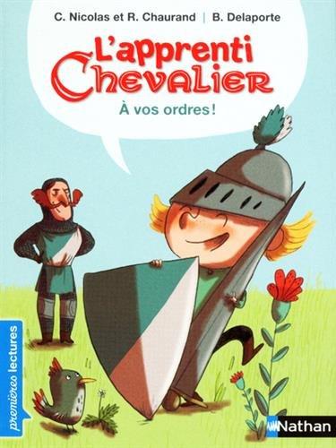 L'apprenti chevalier,  vos ordres ! - Premires Lectures CP Niveau 3 - Ds 6 ans (1)