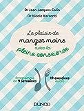 Le plaisir de manger moins avec la pleine conscience : Programme en 9 semaines - 19 exercices audio (Hors collection)