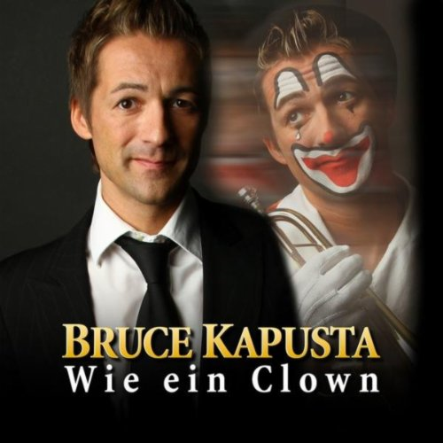 wie ein clown radio edit von bruce kapusta bei amazon. Black Bedroom Furniture Sets. Home Design Ideas