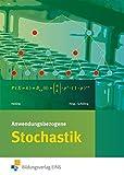 Anwendungsbezogene Analysis: Anwendungsbezogene Stochastik für die Allgemeine Hochschulreife an Beruflichen Schulen: Schülerband
