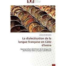 La dialectisation de la langue française en côte d'ivoire