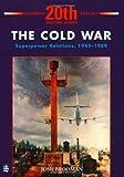 The Cold War: Superpower Relations 1945-1989 (LONGMAN TWENTIETH CENTURY HISTORY SERIES)