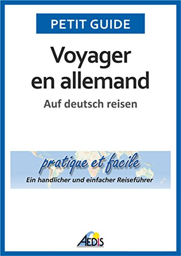 Voyager en allemand: Auf deutsch reisen (Petit guide 92) (German ...