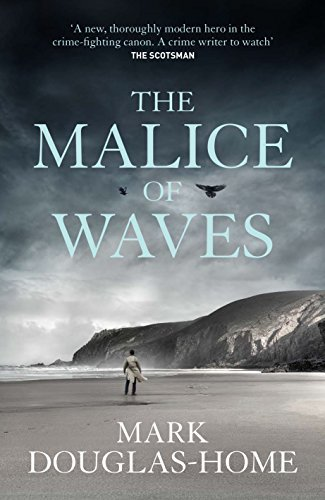 The Malice of Waves (The Sea Detective) by Mark Douglas-Home (2016-05-19)