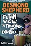 Futan Vice: The Trouble On Drabble