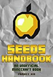 Book for Kids: Top 50 Seeds - The 50 BEST Seeds You NEED To Play Right Now! [An Unofficial Minecraft Book] (Unofficial Minecraft Top Players Guide 1)
