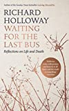 Waiting for the Last Bus: Reflections on Life and Death