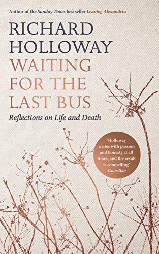Waiting for the Last Bus: Reflections on Life and Death (English Edition) por Richard Holloway