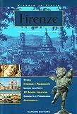 Firenze. Guida turistica e culturale