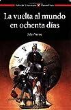 La Vuelta al Mundo en 80 Dias / Around the World in Eighty Days (Aula de Literatura) by Jules Verne (2001-08-28)