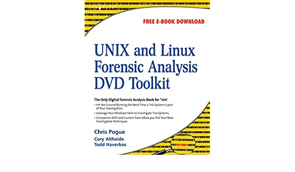 UNIX and Linux Forensic Analysis DVD Toolkit eBook: Chris Pogue ...