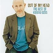 Out Of My Head… The Best Of Kieran Goss