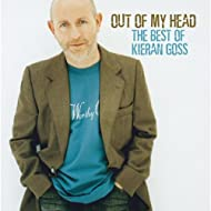Out Of My Head… The Best Of Kieran Goss