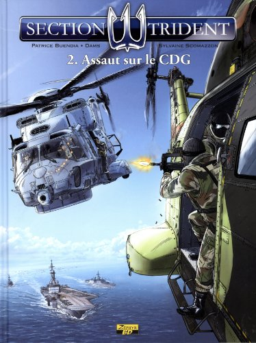 Section trident, Tome 2 : Assaut sur le CDG