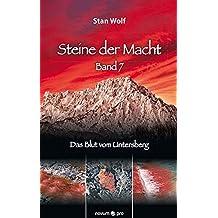 Steine der Macht - Band 7: Das Blut vom Untersberg
