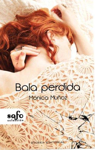 Bala perdida (Safo) por Mónica Muñoz