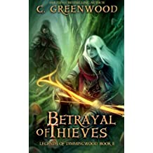 Betrayal of Thieves: Volume 2 (Legends of Dimmingwood)