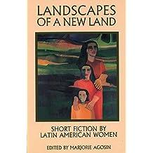 Landscapes of A New Land: Short Fiction by Latin American Women (Secret Weavers Series)