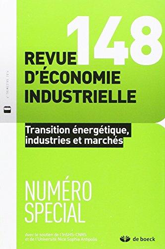 Revue d'économie industrielle : N° 148, 2014/4 : Transition énergétique, industrie et marchés