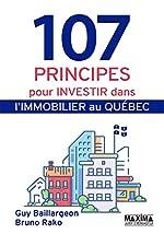 107 principes pour investir dans l'immobilier au Québec de Guy Baillargeon
