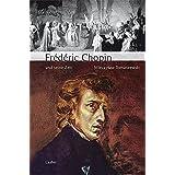 Frédéric Chopin und seine Zeit