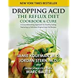 Dropping Acid: The Reflux Diet Cookbook & Cure (English Edition)