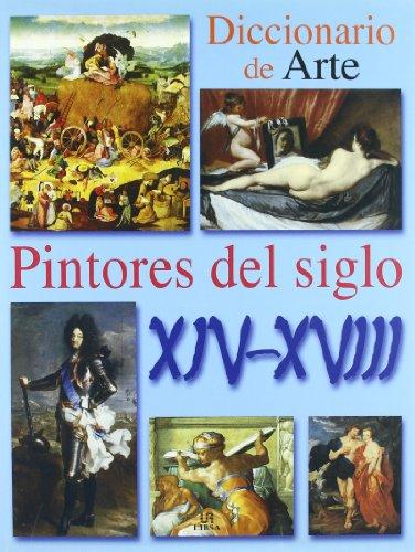Descargar Libro Pintores del Siglo XIV-XVIII (Diccionario de Arte) de J. Arrechea
