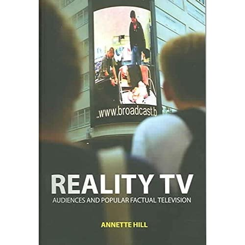 [(Reality TV : Factual Entertainment and Television Audiences)] [By (author) Annette Hill] published on (January, 2005)