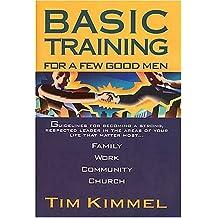 Basic Training For A Few Good Men by Dr. Tim Kimmel (1997-04-23)