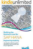 Building the Business Case for SAP HANA: Engineering Simplicity