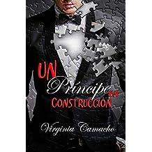 Un principe en construccion (Saga principes nº 1)