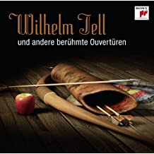 Wilhelm Tell - und andere berühmte Ouvertüren
