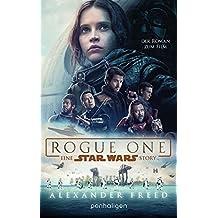 Star Wars™  - Rogue One: Der Roman zum Film (Filmbücher, Band 4)