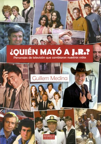 Descargar Libro ¿Quién Mató A J.R.? Personajes De Televisión Que Cambiaron Nuestras Vidas de Guillem Medina