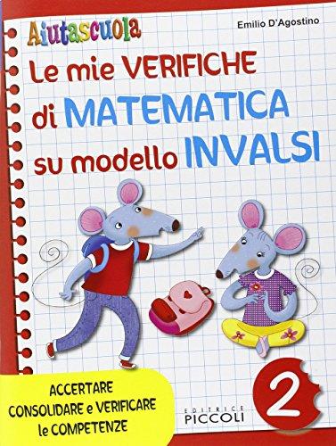 Aiutascuola. Le mie verifiche di matematica sul modello Invalsi. Per la Scuola elementare: 2