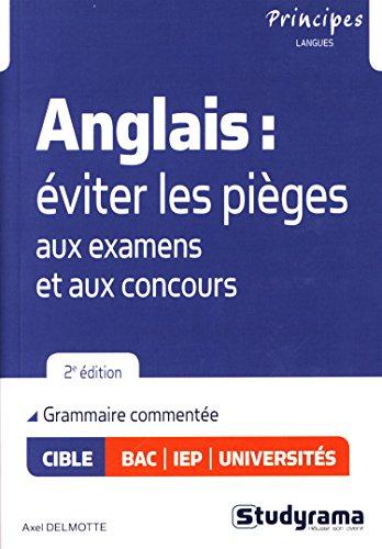 Anglais Eviter les Pièges aux Examens et aux Concours Deuxième Édition