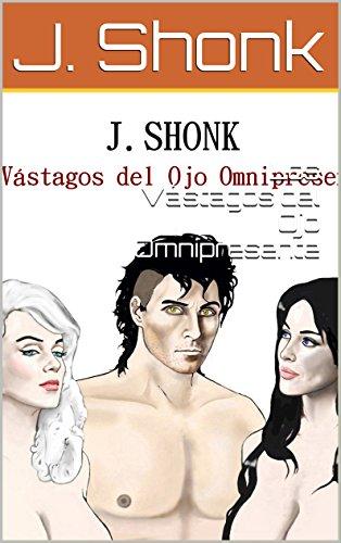 Los Vástagos del Ojo Omnipresente por D.J. Shonk