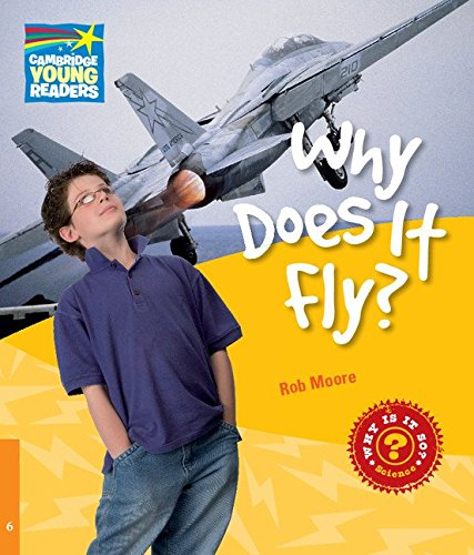 CYR6: Why Does It Fly? Level 6 Factbook (Cambridge Young Readers)