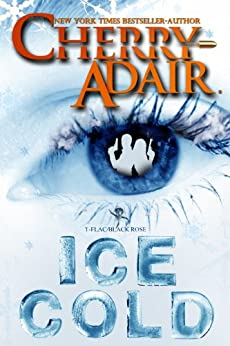 Ice Cold (T-FLAC Psi Unit: Night Trilogy Book 15) by [Adair, Cherry]
