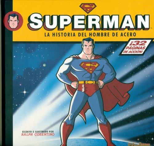 Superman, La historia del hombre de acero por Ralph Cosentino