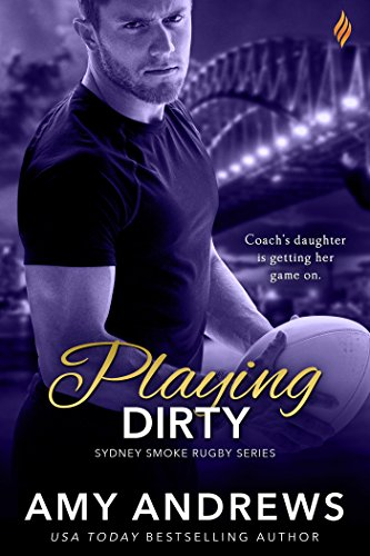 Playing Dirty (Sydney Smoke Rugby Series Book 6) (English Edition)
