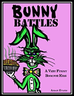 Bunny Battles: A Very Funny Book for Kids (English Edition) di [Evans, Aidan]